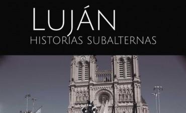 """Nicolás Grande presenta su libro """"Luján, historias subalternas"""""""