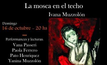 """Ivana Muzzolon presentará """"La mosca en el techo"""""""